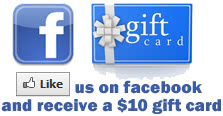 Like Us on Facebook and receive a $15 gift card!